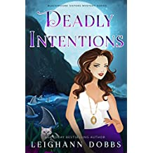 Deadly Intentions (Blackmore Sisters Mystery Book 5)