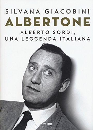 scaricare ebook gratis Albertone. Alberto Sordi, una leggenda italiana PDF Epub