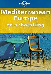 Mediterranean Europe on a Shoestring (Lonely Planet Shoestring Guide)