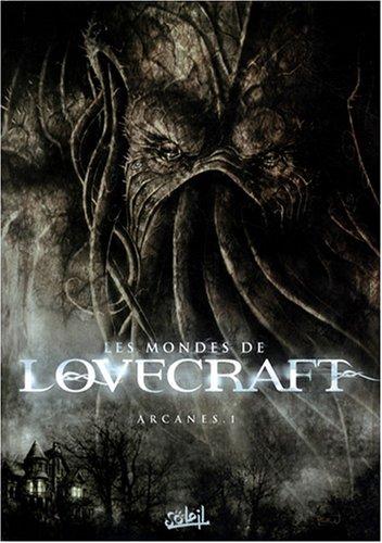 Les mondes de Lovecraft, Tome 1 : Arcanes