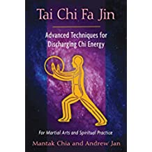 Tai Chi Fa Jin: Advanced Techniques for Discharging Chi Energy (English Edition)