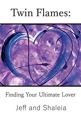Twin Flames: Finding Your Ultimate Lover por Jeff Divine
