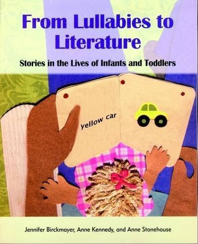 From Lullabies to Literature: Stories in the Lives of Infants and Toddlers by Jennifer Birckmayer (2008-09-02)