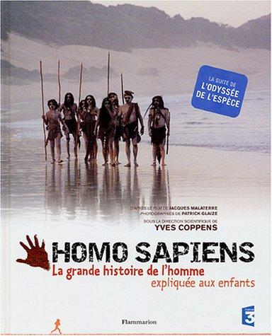 Homo Sapiens : La grande histoire de l'homme expliquée aux enfants