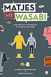 Matjes vs. Wasabi: Gratis-Schnupper-E-Book zur deutsch-japanischen Liebesgeschichte