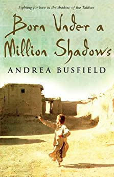Born Under a Million Shadows by [Busfield, Andrea]
