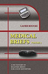 Medical Briefs: A Dictionary of Medical Briefs And Phrases for Court Reporting