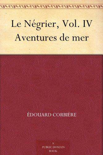 Couverture du livre Le Négrier, Vol. IV Aventures de mer