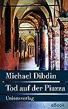 Tod auf der Piazza: Aurelio Zen ermittelt in Bologna. Kriminalroman. Aurelio Zen ermittelt (10)