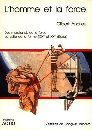 L'homme et la force par Gilbert Andrieu