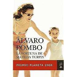 La fortuna de Matilda Turpin (Autores Españoles e Iberoamericanos) Premio Planeta 2006