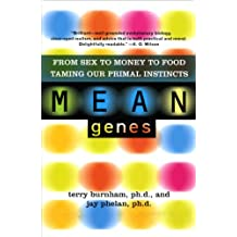 Mean Genes: From Sex To Money To Food: Taming Our Primal Instincts (English Edition)