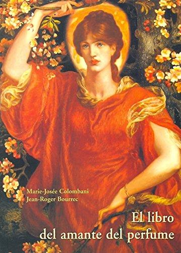 El libro del amante del perfume por Jean-Roger Bourrec