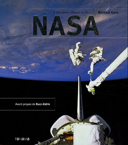 L'histoire illustrée de la NASA (Ancien prix Editeur : 45 Euros) par Michael Gorn