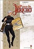 La Rose de Jéricho, tome 2 : Dernier jour