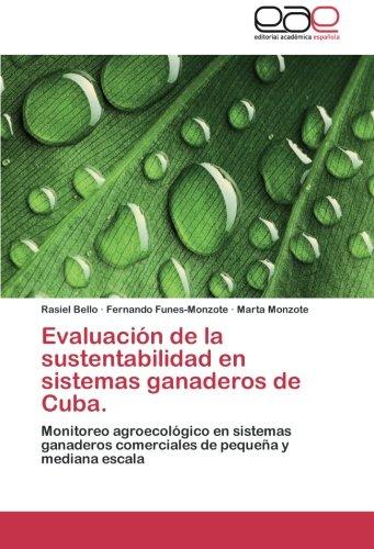 Evaluacion de La Sustentabilidad En Sistemas Ganaderos de Cuba. por Bello Rasiel