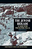 The Jewish Brigade: An Army with Two Masters 1944-1945: An Army with Two Masters 1944-45