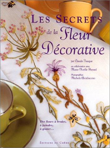 Les secrets de la fleur décorative