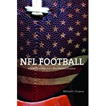 NFL Football: A History of America's New National Pastime (Sport and Society)