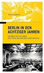 Berlin in den achtziger Jahren - Im Brennpunkt der deutsch-deutschen Geschichte