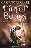 City of Bones: Chroniken der Unterwelt 1 - Cassandra Clare