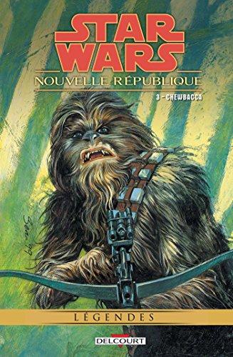 Star Wars - Nouvelle République T03 : Chewbacca