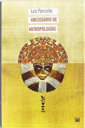 Abecedario de antropologías (Antropología y etnología) por Luis Pancorbo