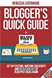 Blogger's Quick Guide to Blog Post Ideas: Set Up Systems, Nurture Creativity, and Never Run Out of Blog Post Ideas Again (Blogger's Quick Guides Book 4)