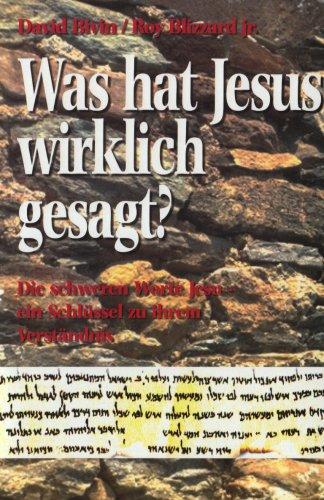 Jr Hat (Was hat Jesus wirklich gesagt?: Die schweren Worte Jesu - ein Schlüssel zu ihrem Verständnis)