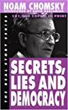 Secrets, Lies and Democracy: Noam Chomsky Interviewed by David Barsamian (Real Story)