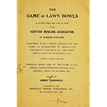 The game of lawn bowls as played under the code of rules of the Scottish bowling association of Glasgow Scotland (History of Bowls Book 1) (English Edition)