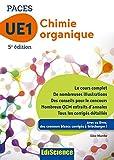 Chimie organique - UE1 PACES - 5e ed. - Manuel, cours + QCM corrigés