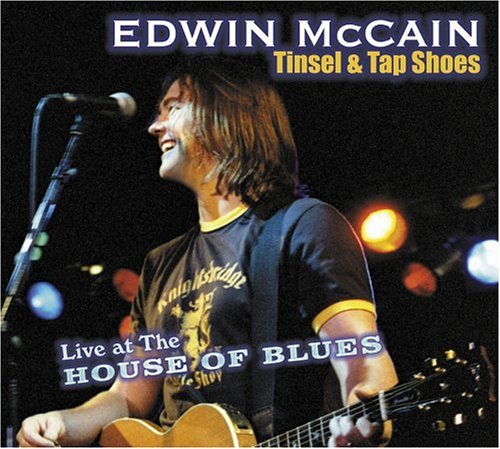 & Tap Shoes - Live at the House of Blues by Edwin McCain ()