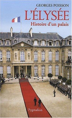 L'Elyse : Histoire d'un palais