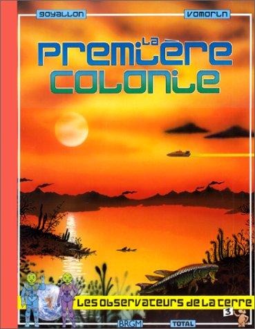 La première colonie : Le Paléozoïque