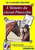 """Afficher """"Le clan des équidés<br /> L'histoire du cheval Pinocchio"""""""