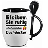 Sprüche Tasse Kaffee macht schön+ Löffelbecher Schwarz Bleiben Sie ruhig DACHDECKER. 2 Tassen ein Preis. Siehe Produktbild 2.