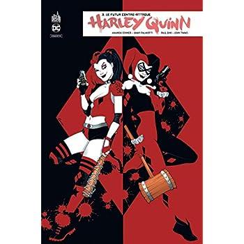 Harley Quinn rebirth, Tome 3 : Le futur contre-attaque