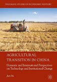 Agricultural Transition in China: Domestic and International Perspectives on Technology and Institutional Change