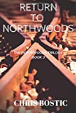 Return to Northwoods: Volume 3 (The Northwoods Trilogy)