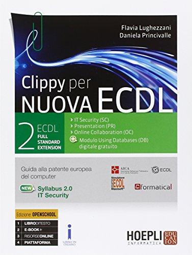 Clippy per nuova ECDL. ECDL full standard extension. Con e-book. Con espansione online. Per le Scuole superiori: 2