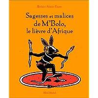Sagesses et malices de M'Bolo le lièvre d'Afrique