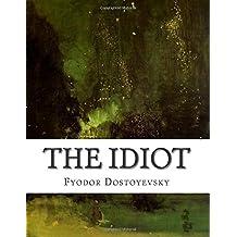 The Idiot by Fyodor Dostoyevsky (2015-06-17)