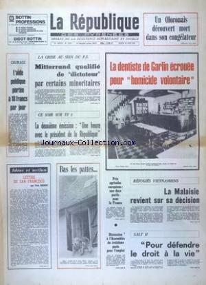 REPUBLIQUE DES PYRENEES [No 10567] du 19/06/1979 - UN OLORONAIS DECOUVERT MORT DANS SON CONGELATEUR - LA DENTISTE DE GARLIN ECROUEE POUR HOMICIDE VOLONTAIRE - LA CRISE AU PS - MITTERRAND QUALIFIE DE DICTATEUR - CHOMAGE ET AIDE PUBLIQUE - LETTRE DE SAN FRANCISCO PAR CAZAUX - REFUGIES VIETNAMIENS - LA MALAISIE REVIENT SUR SA DECISION - SALT II - POUR DEFENDRE LE DROIT A LA VIE
