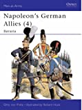 Napoleon's German Allies (4): Bavaria: Bavaria v. 4 (Men-at-Arms)