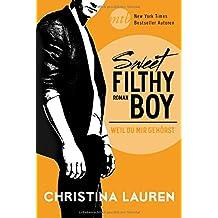 Sweet Filthy Boy - Weil du mir gehörst (New York Times Bestseller Autoren: Romance)