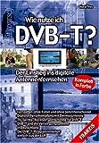 Wie nutze ich DVB-T?: Der Einstieg ins digitale Antennenfernsehen (DO IT!)