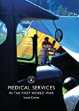Medical Services in the First World War (Shire Library)