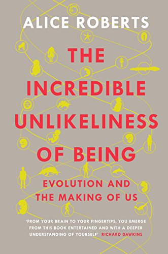 The Incredible Unlikeliness of Being: Evolution and the Making of Us (English Edition)