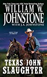 Front cover for the book Texas John Slaughter by William W. Johnstone